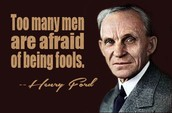 Henry Ford was not afraid to fail