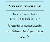 Your essential oil class! - You choose the date!