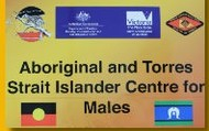 ABORIGINAL AND TORRES STRAIT ISLANDER CENTRE FOR MALES