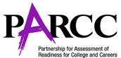 * PARTNERSHIP FOR ASSESSMENT OF READINESS FOR COLLEGE AND CAREER (PARCC) *