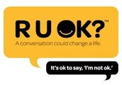R U OK? Is our national day of action on the second Thursday of September (12 September 2013)