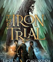 The Iron Trial: Magisterium Book One by Holly Black and Cassandra Clare