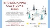 Interdisciplinary Case Study & Mixer