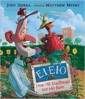 EIEIO - How Old MacDonald Got His Farm by Judy Sierra                                         (Grades K-2)