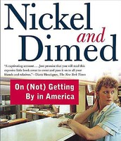 Nickel and Dimed: On (Not) Getting By in America by Barbara Ehrenreich