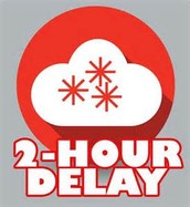 Reminder about 2 hour delays