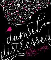Damsel Distressed by Kelsey Macke