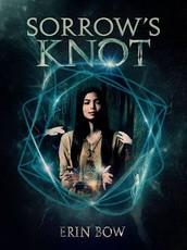 Sorrow's Knot, by Erin Bow