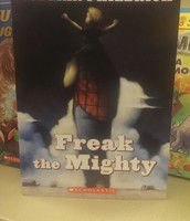 FREAK THE MIGHTY by Rodman Philbrick