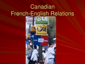 Canadian French English Relations