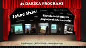 45 DAKİKA PROGRAMI- SAHNE SİZİN!