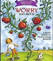 What to Do When You Worry Too Much (ages 6 and up)