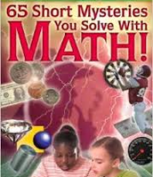 One Minute Mysteries: 65 Short Mysteries You Solve With Math