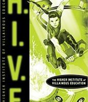H.I.V.E.: Higher Institute of Villainous Education by Mark Walden