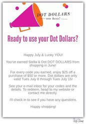 Don't Foget to spend your Dot Dollars you earned in June show before they expire on  July 15th!!