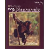National Geographic Book of Mammals, Vol. one. (CALL #599 NAT)