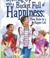 """""""Growing Up with a Bucket Full of Happiness: Three Rules to a Happier Life"""" by Carol McCloud"""