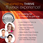 Just started  Thrive 8 week experience
