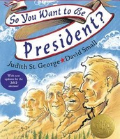 So You Want to Be President? illustrated by David Small