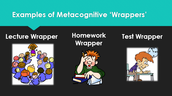 More Metacognitive Wrappers