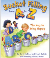 """""""Bucket Filling from A to Z: The Key to Being Happy"""" By Carol McCloud"""