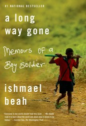 A Long Way Gone By: Ishmael Beah, Published: 2007