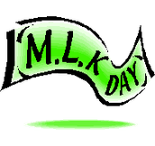 Monday, January 18th - Martin Luther King, Jr. Birthday Observance