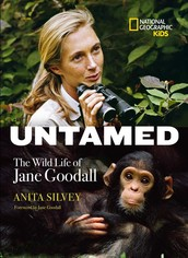 Untamed: The Wild Life of Jane Goodall by Anita Silvey