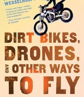 Dirt Bikes, Drones, and Other Ways to Fly by Conrad Wesselhoff