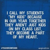 Your students become to you.