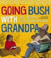 Going Bush with Grandpa by Sally \morgan and Ezekiel KwayMullina