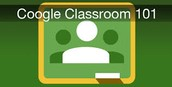 Introduction to Google Classroom for Middle School or High School Teachers