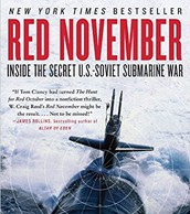 Red November: Inside the Secret U.S. Soviet Submarine War by Reed W. Craig