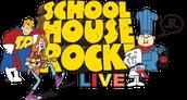 Buckingham Presents: Schoolhouse Rock LIVE, Jr. - 4/28 & 4/29