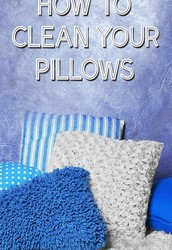 How To Clean Your Pillows
