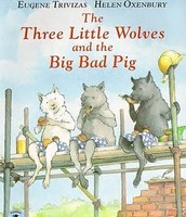 The Three Little Wolves and the Big Bad Pig by Eugene Trivizas and Helen Oxenbury