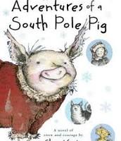 The Adventures of a South Pole Pig by Chris Kurtz