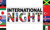 Thank you to the INTERNATIONAL NIGHT COMMITTEE for a Wonderful Night of CULTURAL CELEBRATION!
