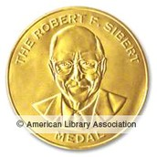 Robert F. Sibert Informational Book Award for most distinguished informational book for children
