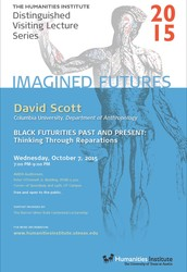 "UT Humanities Institute: ""Black Futurities Past and Present: Thinking Through Reparations"""