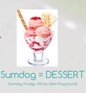 DreamBox is Dinner, SumDog is Dessert