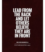 Lead from the back to let others believe that they are in front