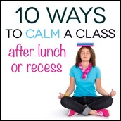 10 Ways to Calm a Class After Recess