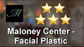 Maloney Center For Facial Plastic Surgery,Dr. Brian Maloney, MD