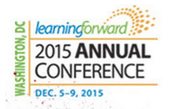 Learning Forward - 2015 Annual Conference: Lead change. Maximize impact.
