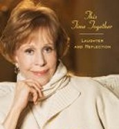 Crafty Readers: This Time Together : Laughter and Reflection  by Carol Burnett.