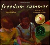 Freedom Summer by Deborah Wiles and Illustrated by Jerome Lagarrigue was published in 2001 by Simon and Schuster.