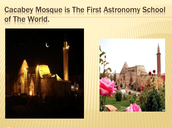 The Cacabey Mosque is the The First Astronomy School in the world.