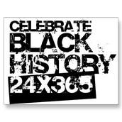 Black History  24 x 365