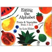Eating the Alphabet ~ Lois Ehlert